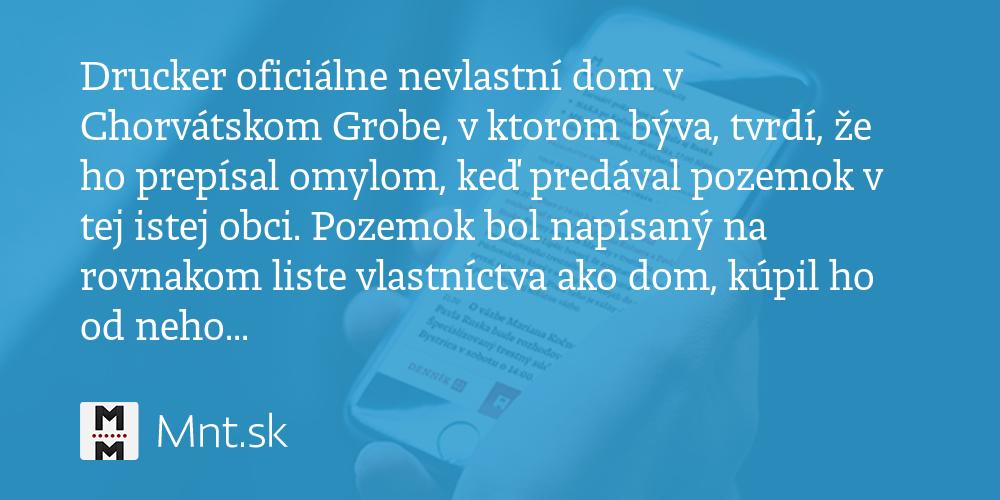 Drucker oficiálne nevlastní dom v Chorvátskom Grobe - Denník N