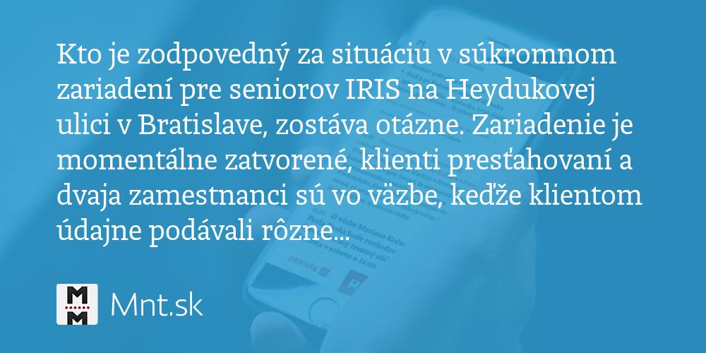 Kto je zodpovedný za situáciu vsúkromnom zariadení pre seniorov IRIS na Heydukovej ulici vBratislave - Denník N