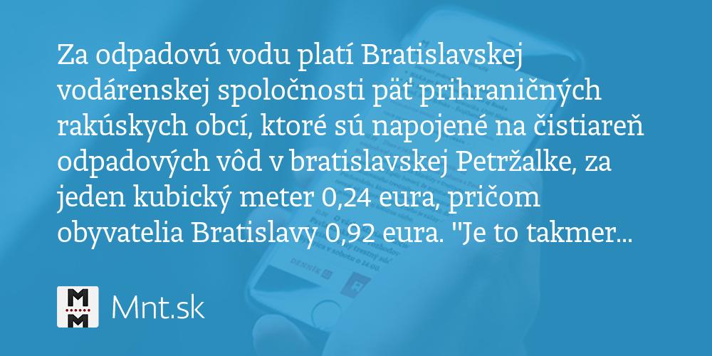 10e54895c Za odpadovú vodu platí Bratislavskej vodárenskej spoločnosti päť  prihraničných rakúskych… - Denník N