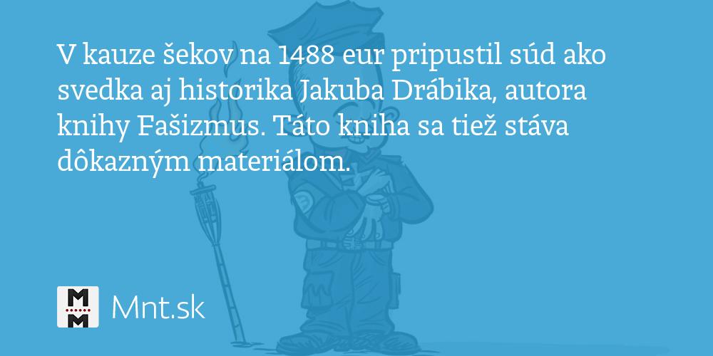 V kauze šekov na 1488 eur pripustil súd ako svedka aj historika Jakuba Drábika - Denník N